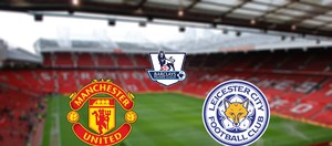 Manchester United - Leicester City Highlights