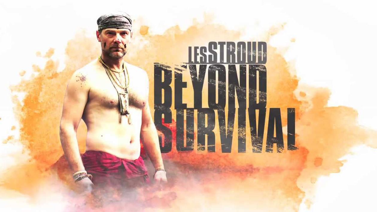 Beyond Survival With Les Stroud - Hơn Cả Sinh Tồn Cùng Les Stroud